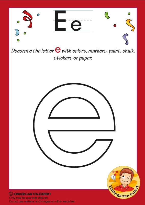Decorate the letter e with colors, markers, paint, chalk, kindergarten expert, free printable